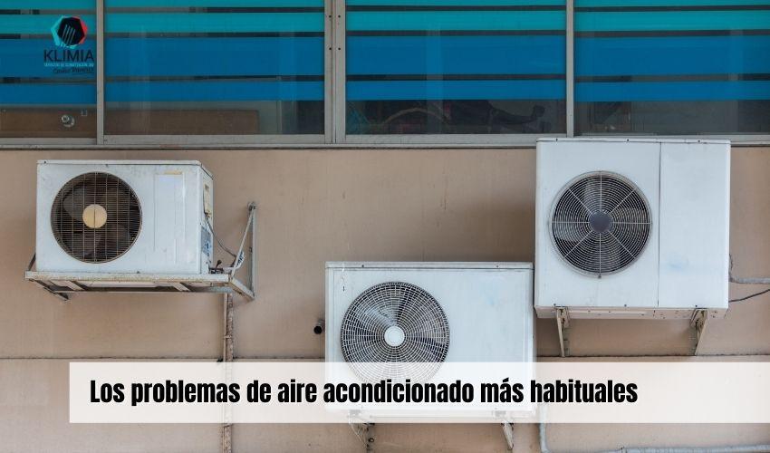 Los problemas de aire acondicionado más habituales