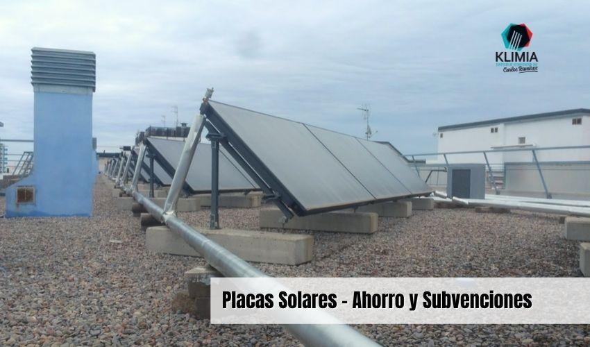 Placas Solares – Ahorro y Subvenciones